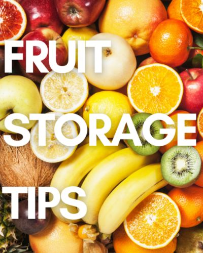 How to Store Fruit and Make It Last Longer