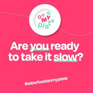 """Slow Food launches the online campaign """"On my plate"""""""