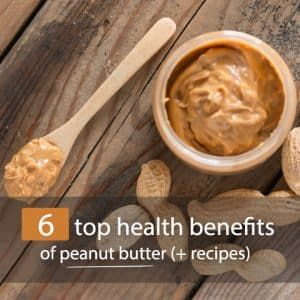 The Top 6 Mighty Health Benefits Of Peanut Butter
