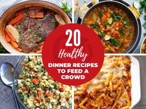20 Healthy Dinner Recipes to Feed a Crowd