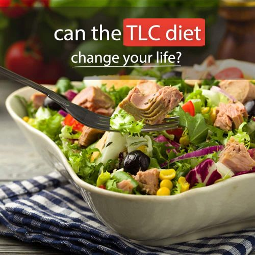 Can The TLC Diet Change Your Life? Here's How to Make It Work for You