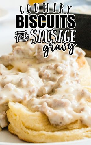 Country Biscuits and Sausage Gravy Recipe