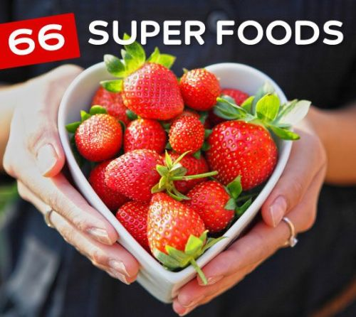 66 Of The Best Superfoods For You To Live a Long & Healthier Life - 2019 Updated List