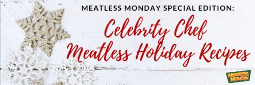 Celebrity Chef Meatless Holiday Recipes