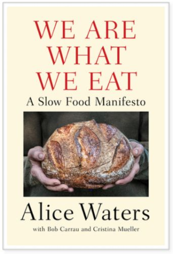 Weekend reading: Alice Waters on Fast vs. Slow Food Culture