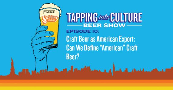 Tapping Into Culture: Can We Define 'American' Craft Beer?